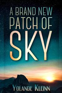 A Brand New Patch of Sky