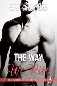 The Way We Rise