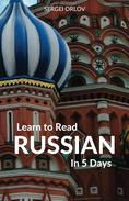 Learn to Read Russian in 5 Days