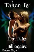 Taken by Her Fairy Billionaire (Fantasy BDSM Erotica)