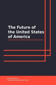The Future of the United States of America