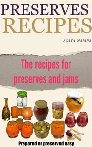 Preserves Recipes - Prepared or preserved easy