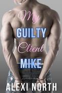 My Guilty Client Mike