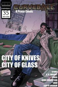 Curveball Issue 35: City of Knives, City of Glass