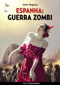 ESPANHA: GUERRA ZOMBI  - Livro I: Projeto Betânia