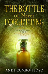 The Bottle Of Never Forgetting