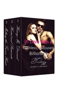 Boxed Set: In Love with a Ruthless, Calloused Billionaire Trilogy