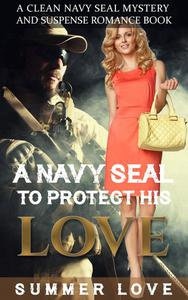 A Navy SEAL To Protect His LOVE