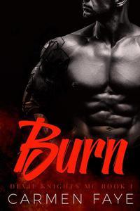 Burn: A Bad Boy Motorcycle Club Romance