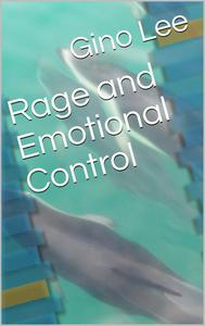 Rage and Emotional Control