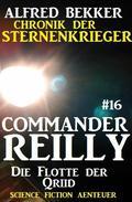 Commander Reilly #16: Die Flotte der Qriid: Chronik der Sternenkrieger