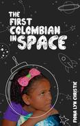 The First Colombian in Space