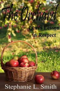 The Orchard: Lexi's Lesson in Respect