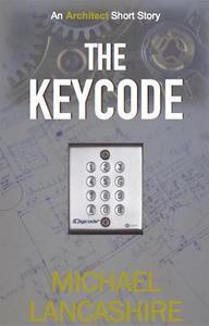 The Keycode: An Architect Short Story