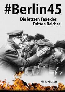 #Berlin45:  Die letzten Tage des Dritten Reiches