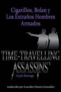 CIGARRILLOS, BOLAN Y LOS EXTRAÑOS HOMBRES ARMADOS
