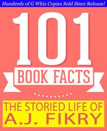 The Storied Life of A.J. Fikry - 101 Amazing Facts You Didn't Know