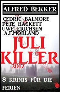 Juli-Killer 2017: 8 Krimis für die Ferien