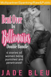 Bent Over by Billionaires Double Bundle