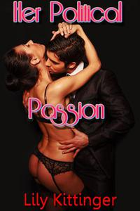 Her Political Passion (Breeding Dominance Reluctant Erotica)