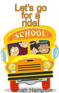 Let's Go For A Ride (Illustrated Children's Book Ages 2-5)