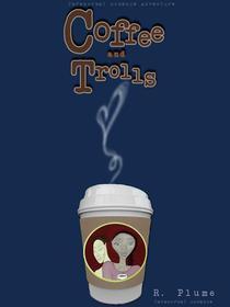 Coffee and Trolls (paranormal romance adventure)