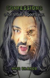 Confessions: A Lion's Roar. A Poet's War.