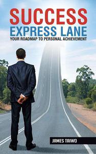 Success Express Lane: Your Roadmap to Personal Achievement