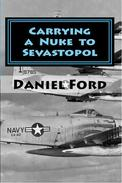 Carrying a Nuke to Sevastopol: One Pilot, One Engine, and One Plutonium Bomb