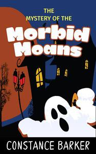 The Mystery of the Morbid Moans