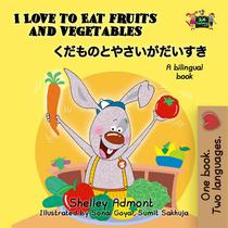 I Love to Eat Fruits and Vegetables (Bilingual Japanese Kids Book)