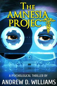 The Amnesia Project: A Psychological Thriller