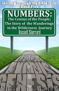 Numbers: The Census of the People; The Story of the Wanderings in the Wilderness Journey