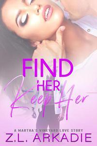 Find Her, Keep Her: A Martha's Vineyard Love Story