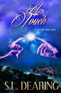 A Touch - A Lia Fail Short Story ~ 1.2