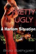 Pretty Ugly: A Harlem Situation