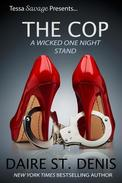 The Cop - Tessa Savage Presents a Wicked One Night Stand