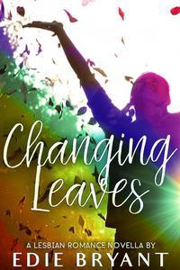 Changing Leaves (A Lesbian Romance Novella)