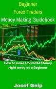 Beginner Forex Traders Money Making Guidebook