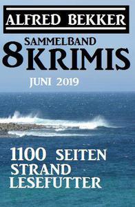Sammelband 8 Krimis: 1100 Seiten Strand Lesefutter Juni 2019