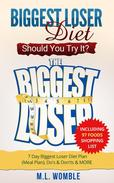 The Biggest Loser Diet: Should You Try It? Including 97 Foods Shopping List, 7 Day Biggest Loser Diet Plan (Meal Plan), Do's & Don'ts & MORE