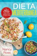 Dieta Mediterranea: Le Migliori 47 Ricette della Dieta Mediterranea Di Nancy Ross
