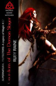 Guardians of The Demon Slayer (Wicked Good Witches: A Legacy of Magic)