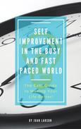 Self Improvement in the Busy and Fast-Paced World