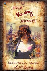 Beware Mohawks Bearing Gifts