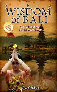 The Wisdom of Bali - Inspiration From The Island of Gods