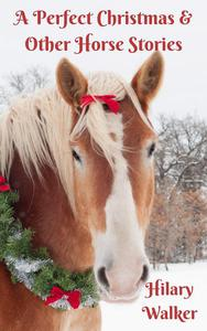 A Perfect Christmas & Other Horse Stories