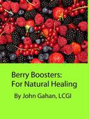 Berry Boosters:  For Natural Healing