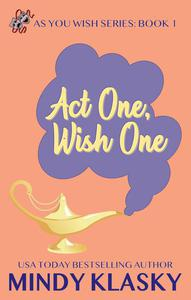 Act One, Wish One