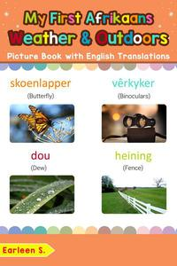 My First Afrikaans Weather & Outdoors Picture Book with English Translations